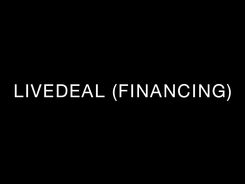 LiveDeal (Financing)